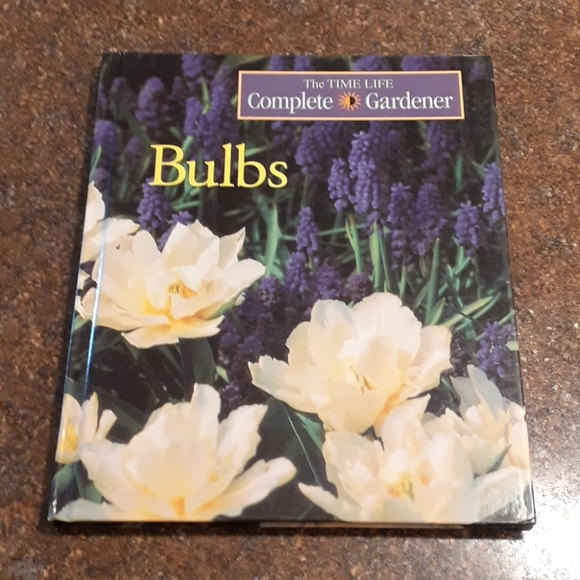 """""""Bulbs"""" The Time Life Complete Gardener Book"""